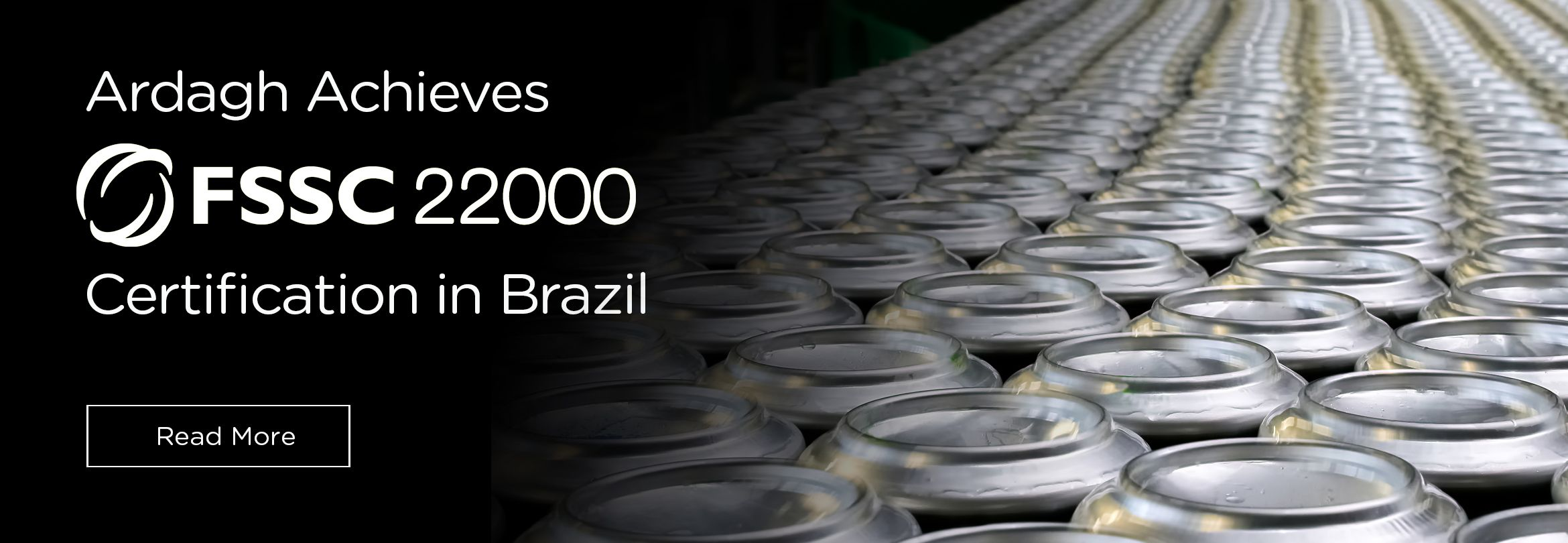 Ardagh Jacareí and Alagoinhas Facilities Achieve FSSC 22000 Food Safety System Certification